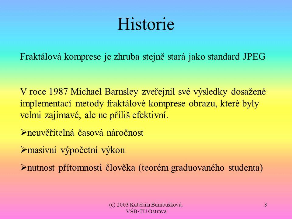 (c) 2005 Kateřina Bambušková, VŠB-TU Ostrava