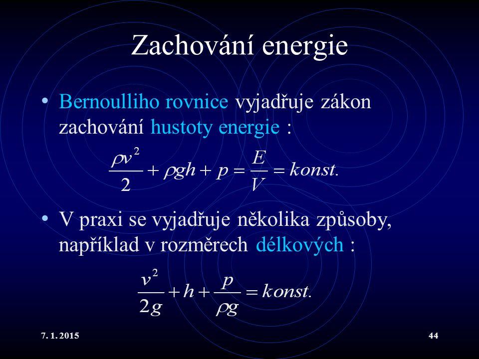 Zachování energie Bernoulliho rovnice vyjadřuje zákon zachování hustoty energie :