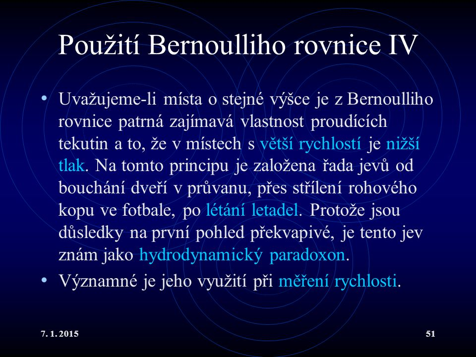 Použití Bernoulliho rovnice IV