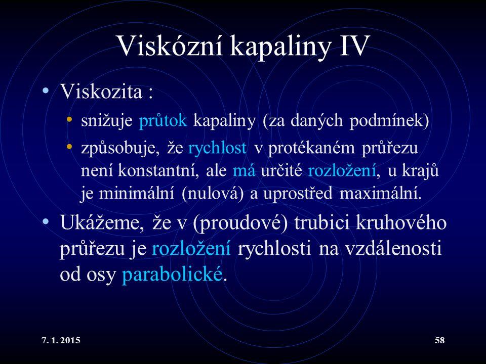 Viskózní kapaliny IV Viskozita :