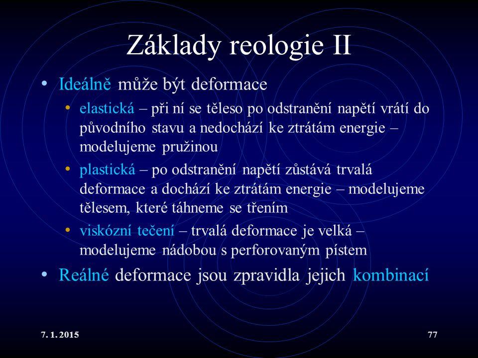 Základy reologie II Ideálně může být deformace