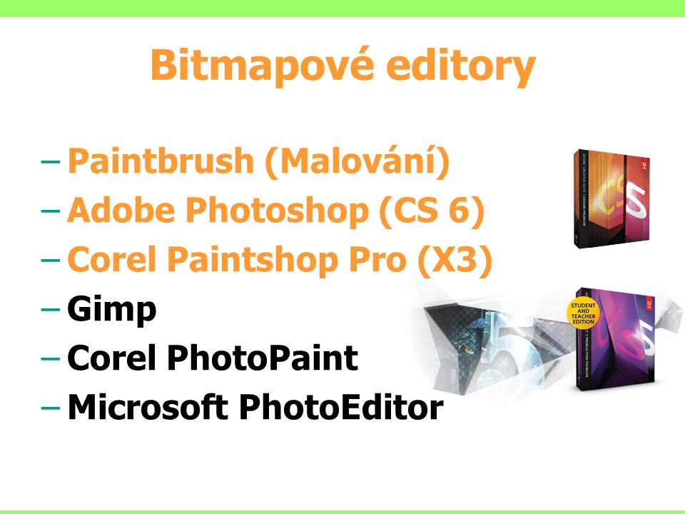 Bitmapové editory Paintbrush (Malování) Adobe Photoshop (CS 6)
