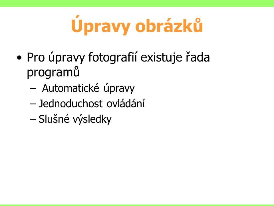 Úpravy obrázků Pro úpravy fotografií existuje řada programů