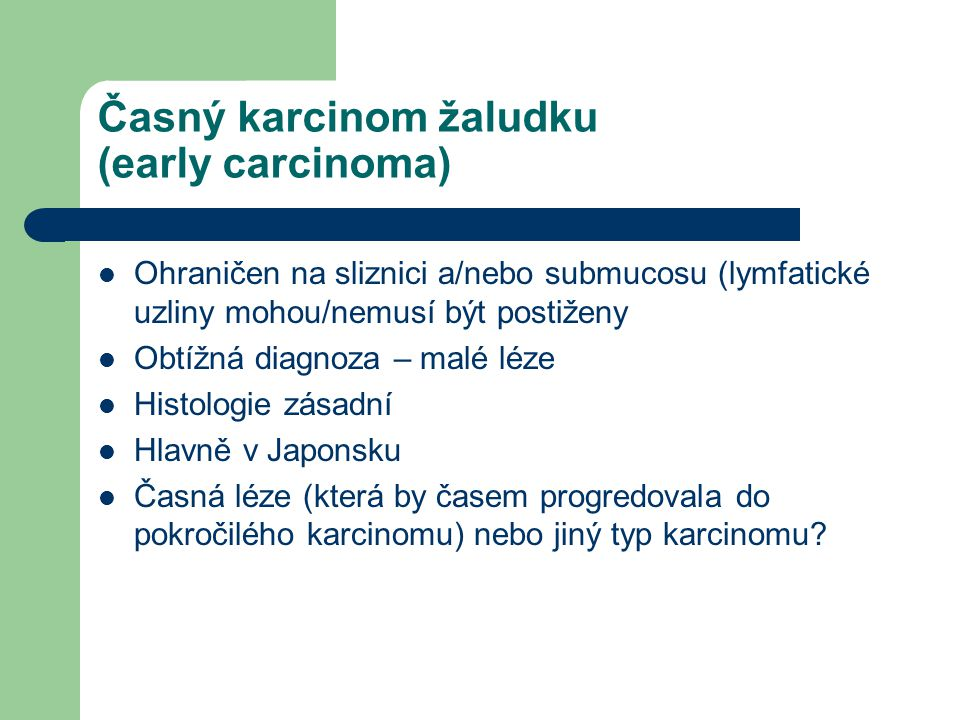 Časný karcinom žaludku (early carcinoma)