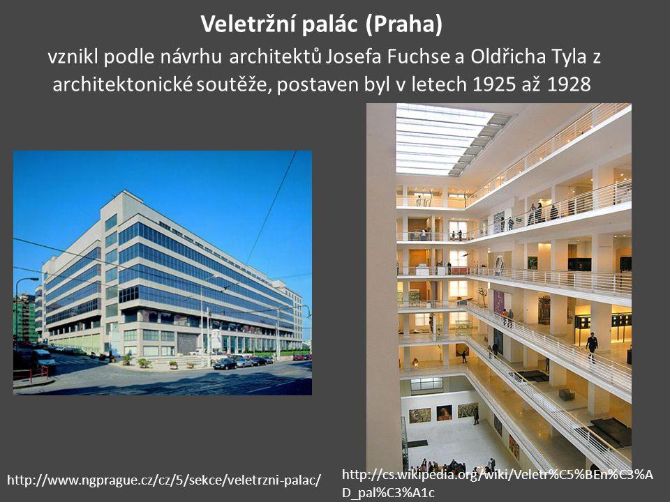 Veletržní palác (Praha) vznikl podle návrhu architektů Josefa Fuchse a Oldřicha Tyla z architektonické soutěže, postaven byl v letech 1925 až 1928