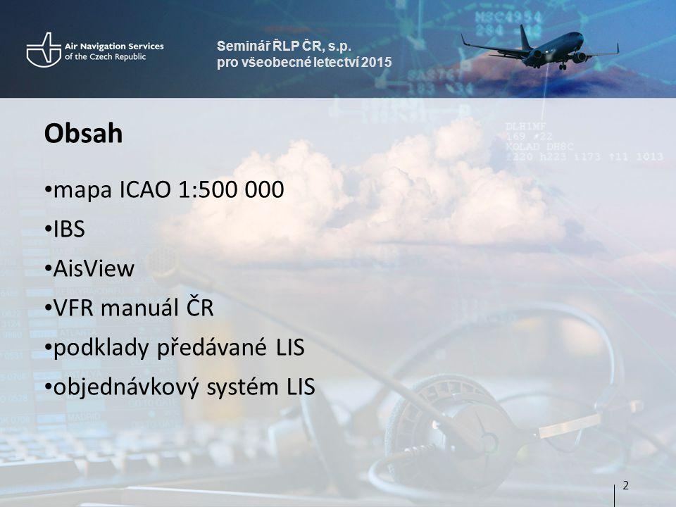 Obsah mapa ICAO 1:500 000 IBS AisView VFR manuál ČR