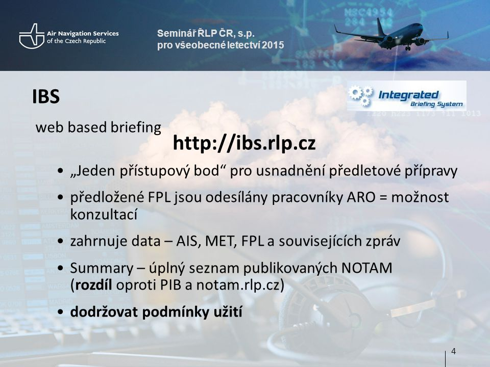 IBS http://ibs.rlp.cz web based briefing