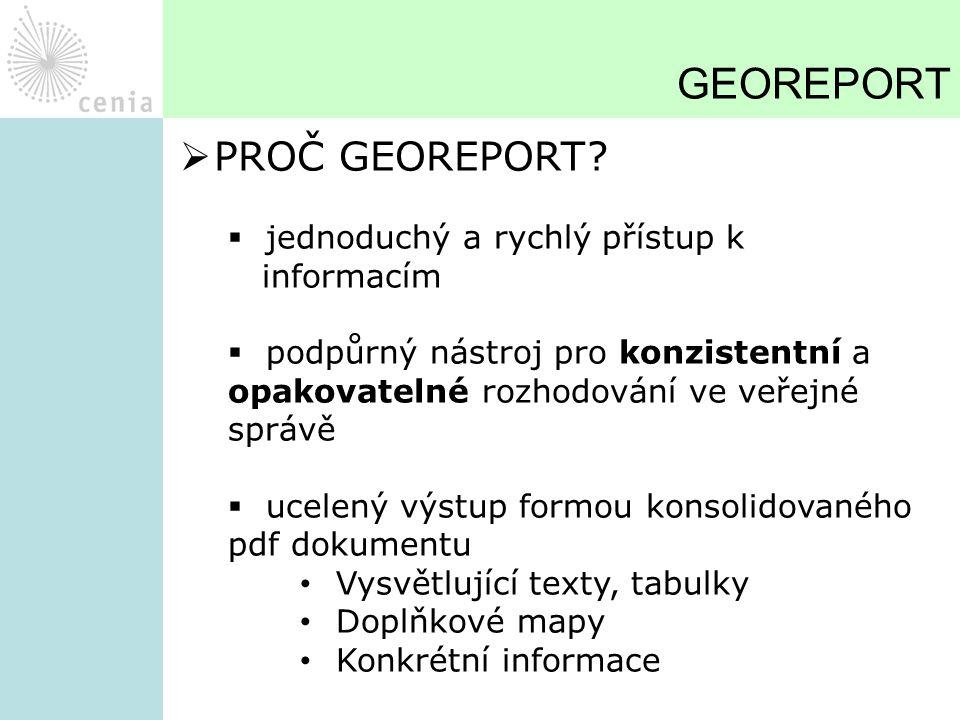 GEOREPORT PROČ GEOREPORT jednoduchý a rychlý přístup k informacím
