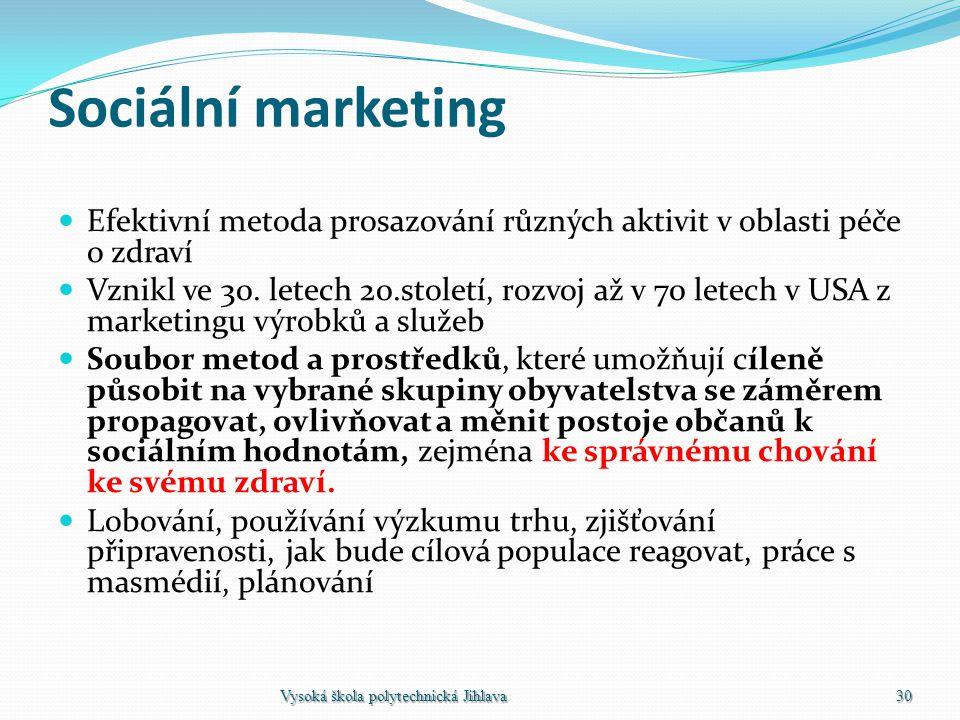 Sociální marketing Efektivní metoda prosazování různých aktivit v oblasti péče o zdraví.