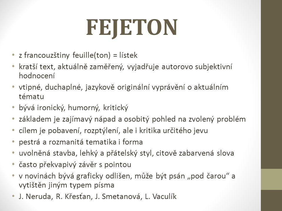 FEJETON z francouzštiny feuille(ton) = lístek