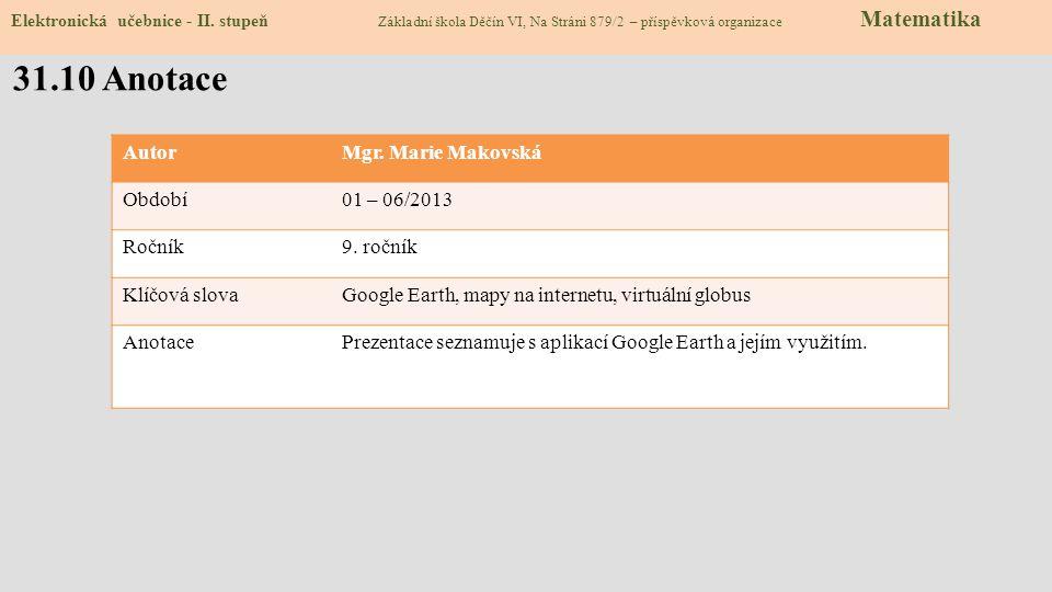 31.10 Anotace Autor Mgr. Marie Makovská Období 01 – 06/2013 Ročník