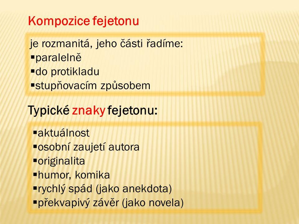 Typické znaky fejetonu: