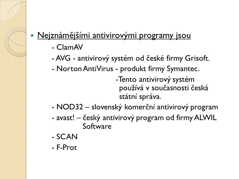 Nejznámějšími antivirovými programy jsou - ClamAV