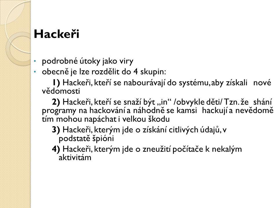 Hackeři podrobné útoky jako viry obecně je lze rozdělit do 4 skupin: