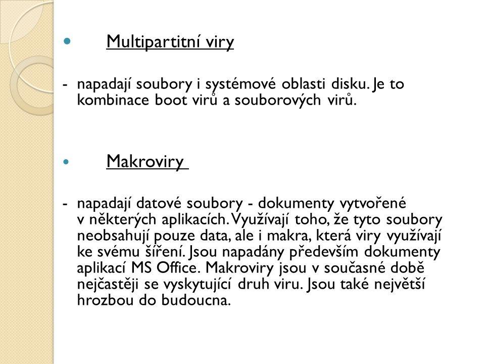 Multipartitní viry - napadají soubory i systémové oblasti disku. Je to kombinace boot virů a souborových virů.
