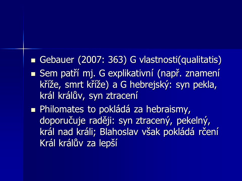 Gebauer (2007: 363) G vlastnosti(qualitatis)