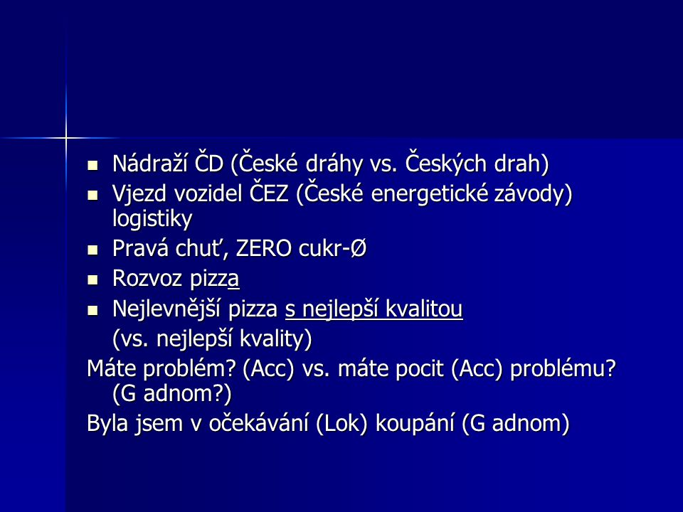 Nádraží ČD (České dráhy vs. Českých drah)