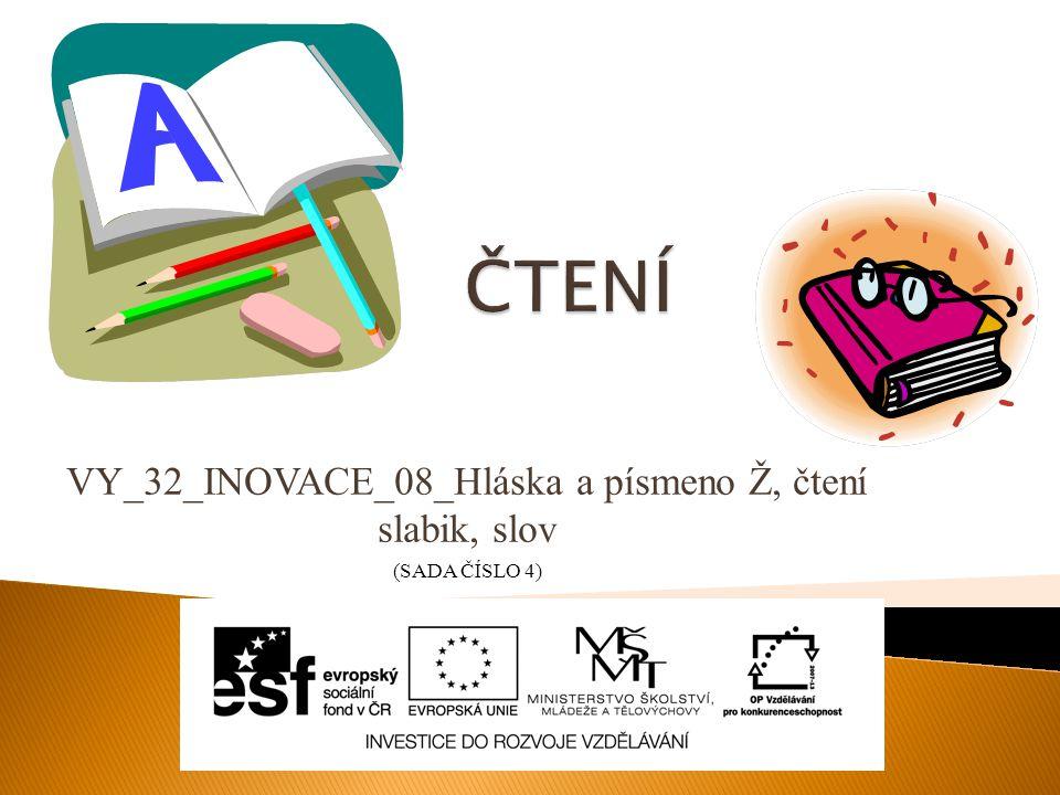 VY_32_INOVACE_08_Hláska a písmeno Ž, čtení slabik, slov