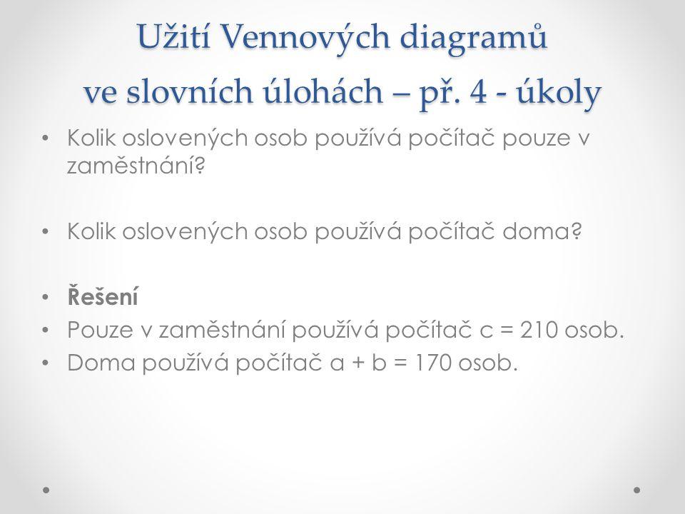 Užití Vennových diagramů ve slovních úlohách – př. 4 - úkoly