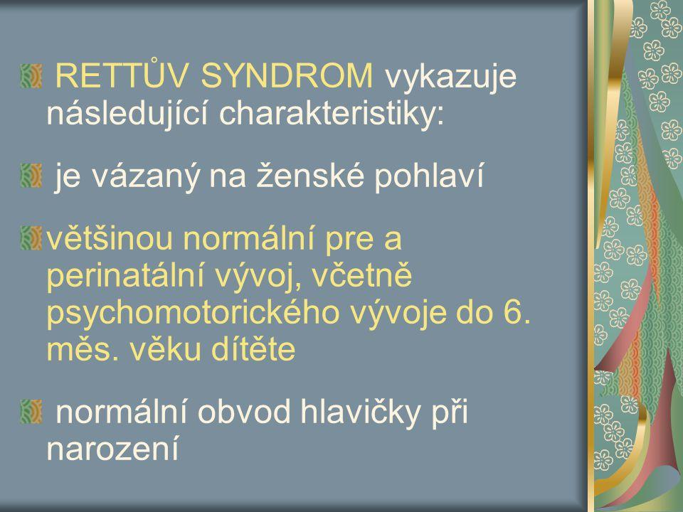 RETTŮV SYNDROM vykazuje následující charakteristiky: