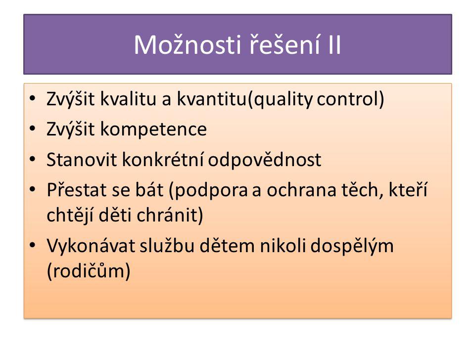 Možnosti řešení II Zvýšit kvalitu a kvantitu(quality control)
