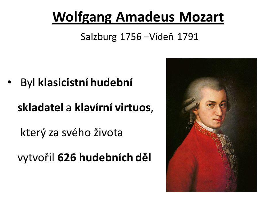 Wolfgang Amadeus Mozart Salzburg 1756 –Vídeň 1791