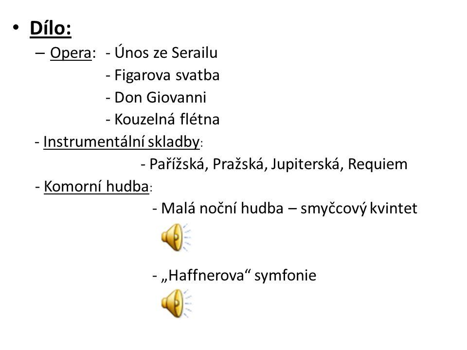 Dílo: Opera: - Únos ze Serailu - Figarova svatba - Don Giovanni