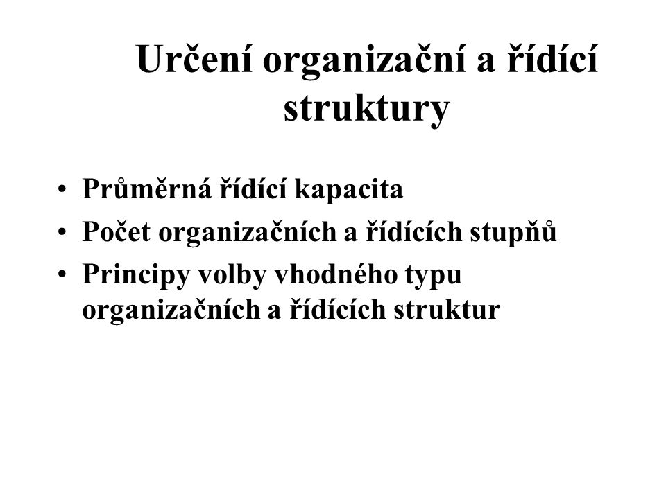 Určení organizační a řídící struktury