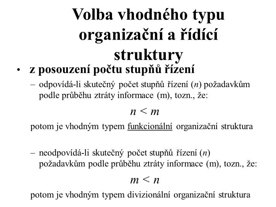 Volba vhodného typu organizační a řídící struktury
