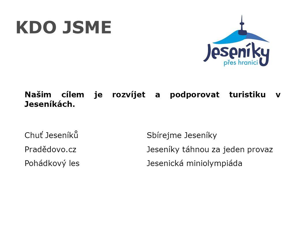 KDO JSME Našim cílem je rozvíjet a podporovat turistiku v Jeseníkách.