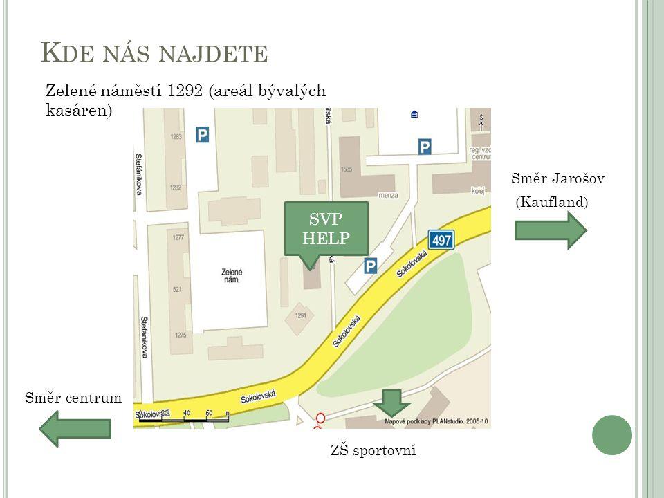 Kde nás najdete Zelené náměstí 1292 (areál bývalých kasáren) SVP HELP