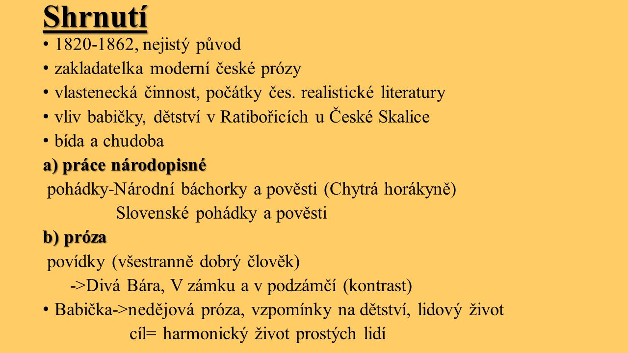 Shrnutí 1820-1862, nejistý původ zakladatelka moderní české prózy