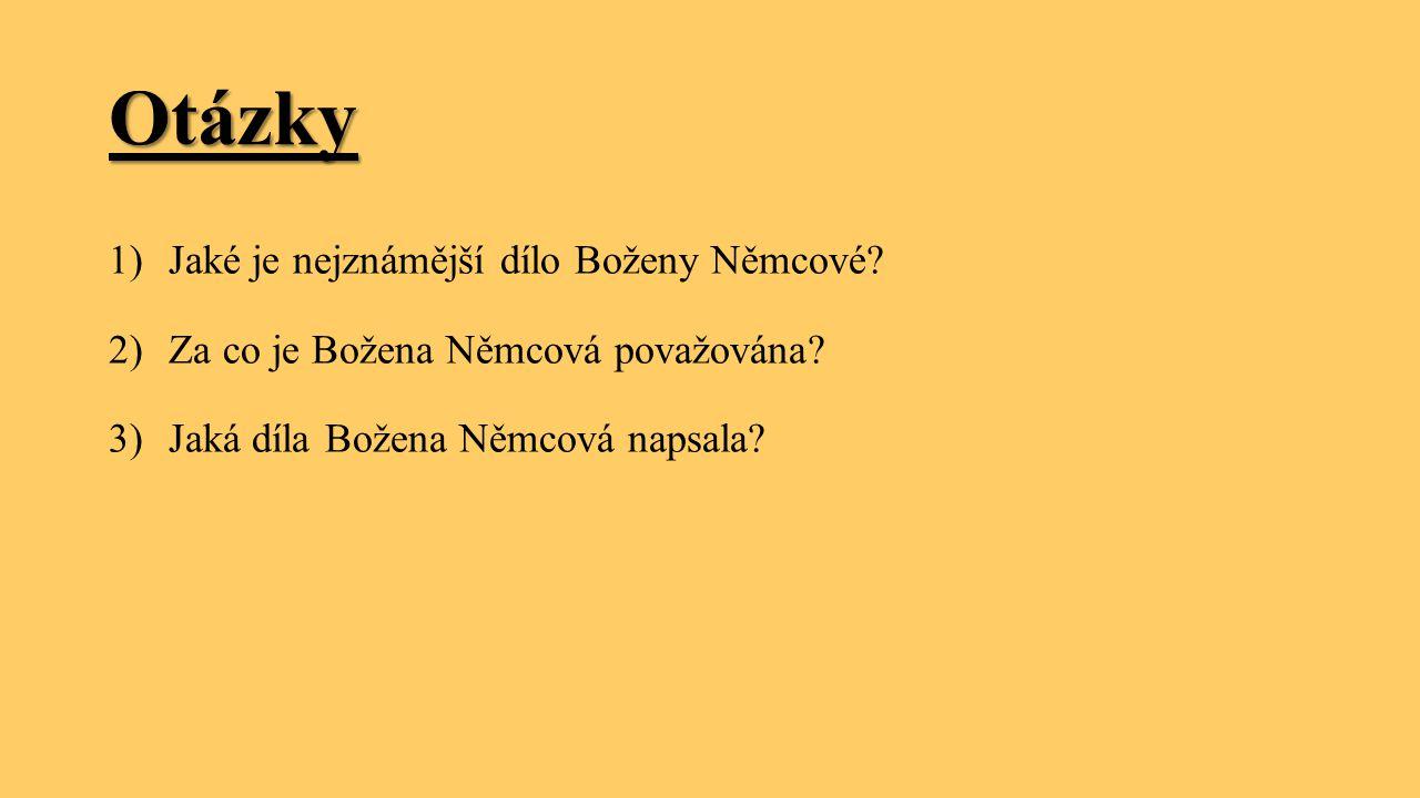 Otázky Jaké je nejznámější dílo Boženy Němcové