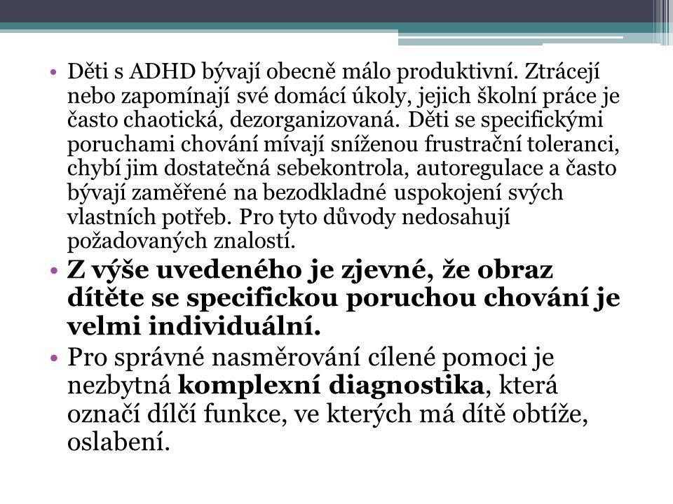 Děti s ADHD bývají obecně málo produktivní