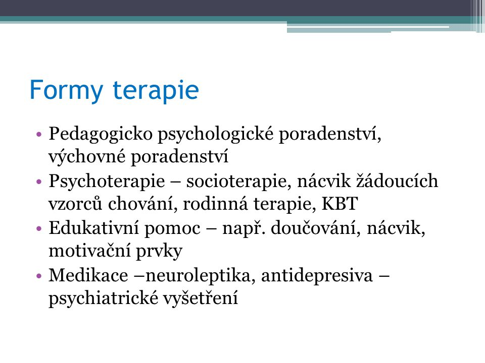 Formy terapie Pedagogicko psychologické poradenství, výchovné poradenství.