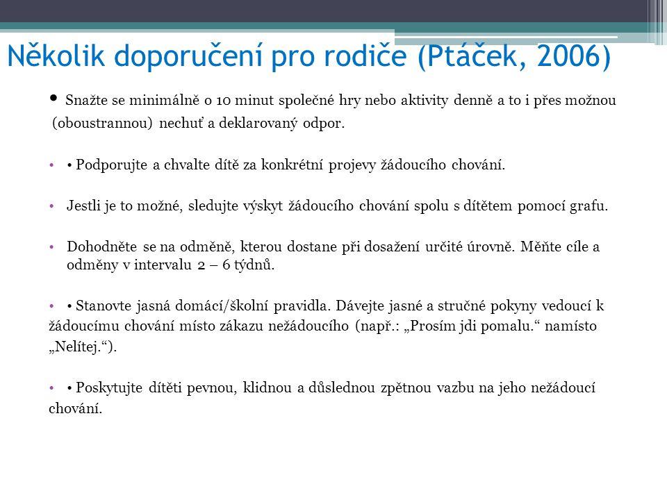 Několik doporučení pro rodiče (Ptáček, 2006)