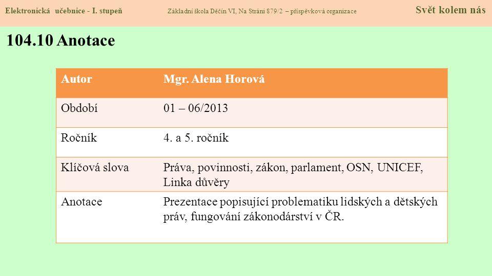 104.10 Anotace Autor Mgr. Alena Horová Období 01 – 06/2013 Ročník