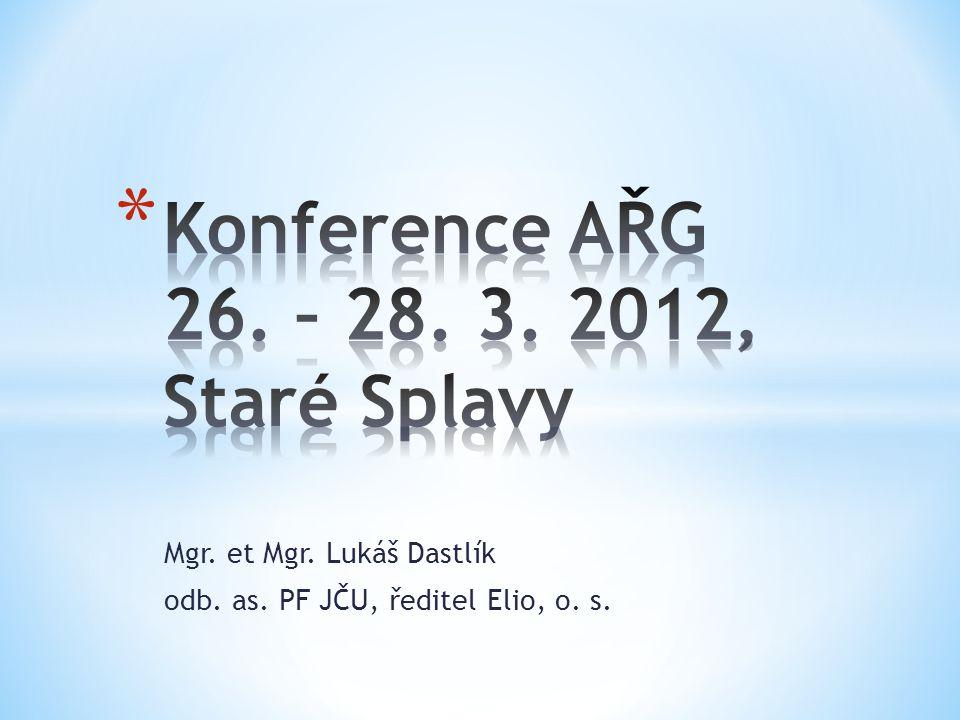 Konference AŘG 26. – 28. 3. 2012, Staré Splavy