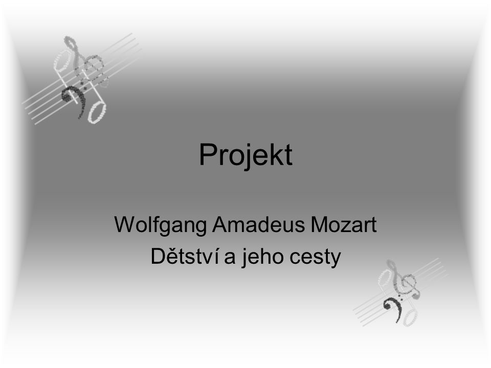 Wolfgang Amadeus Mozart Dětství a jeho cesty