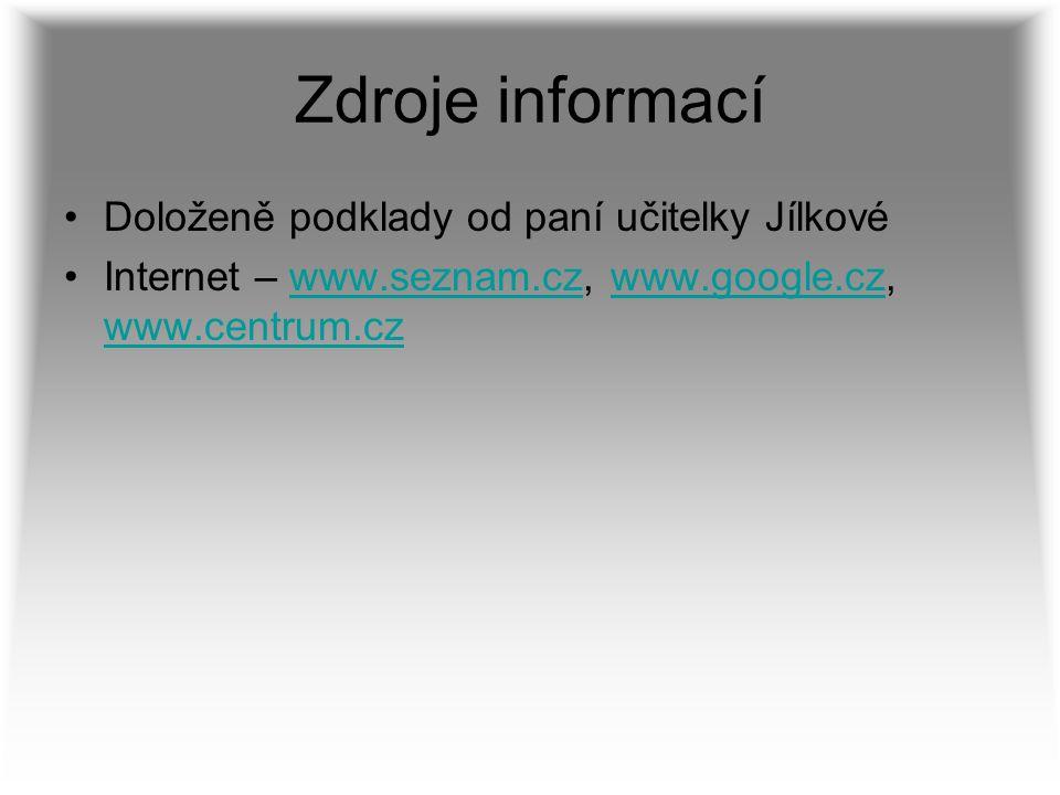 Zdroje informací Doloženě podklady od paní učitelky Jílkové