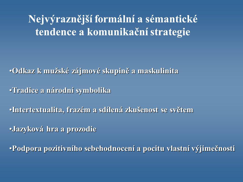 Nejvýraznější formální a sémantické tendence a komunikační strategie