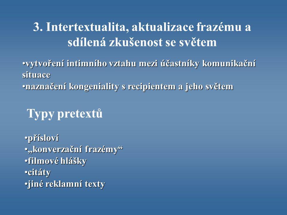 3. Intertextualita, aktualizace frazému a sdílená zkušenost se světem