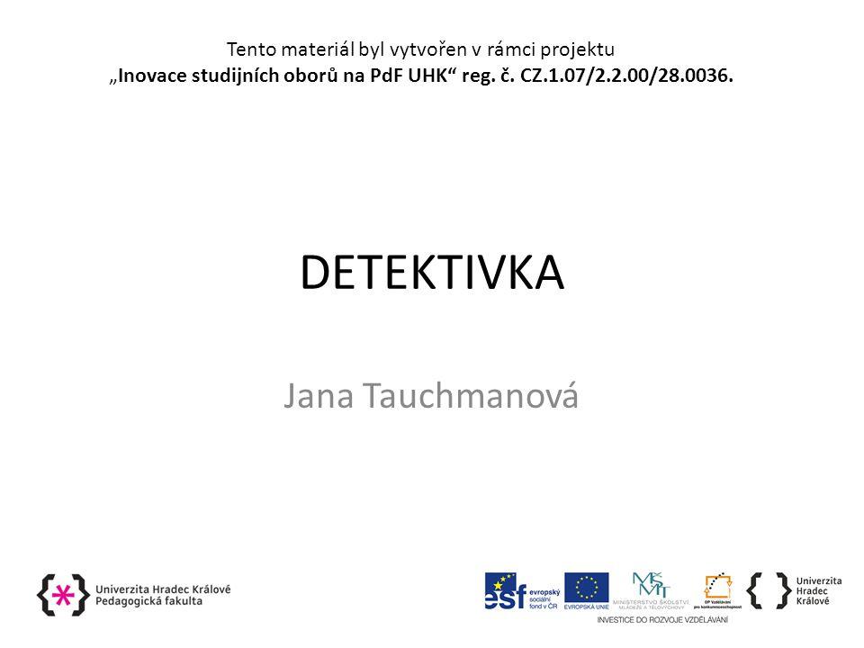 DETEKTIVKA Jana Tauchmanová
