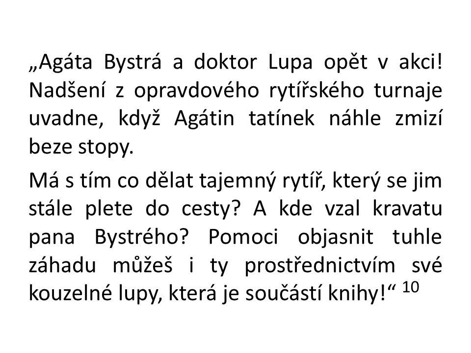 """""""Agáta Bystrá a doktor Lupa opět v akci"""