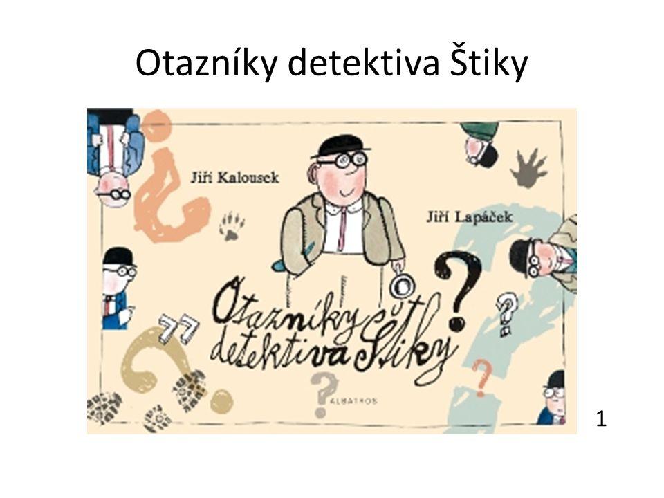 Otazníky detektiva Štiky