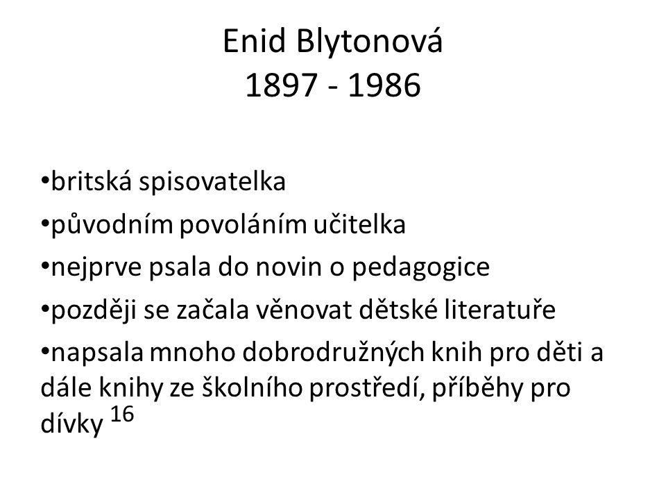 Enid Blytonová 1897 - 1986 britská spisovatelka