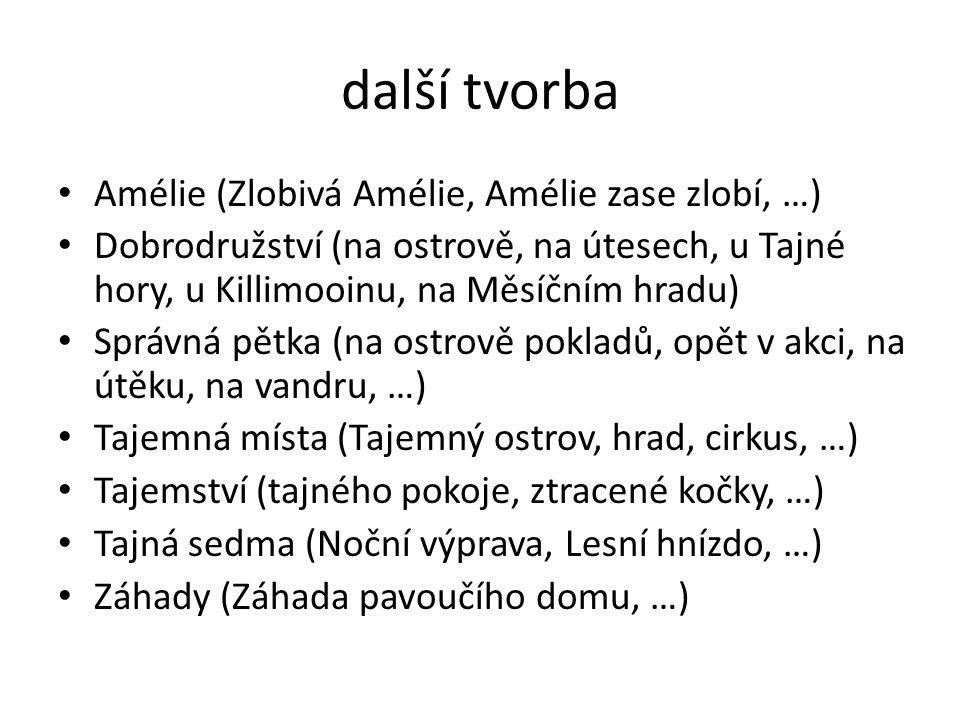další tvorba Amélie (Zlobivá Amélie, Amélie zase zlobí, …)