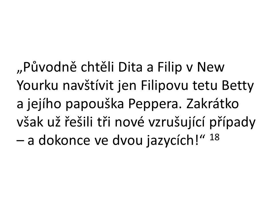 """""""Původně chtěli Dita a Filip v New Yourku navštívit jen Filipovu tetu Betty a jejího papouška Peppera."""