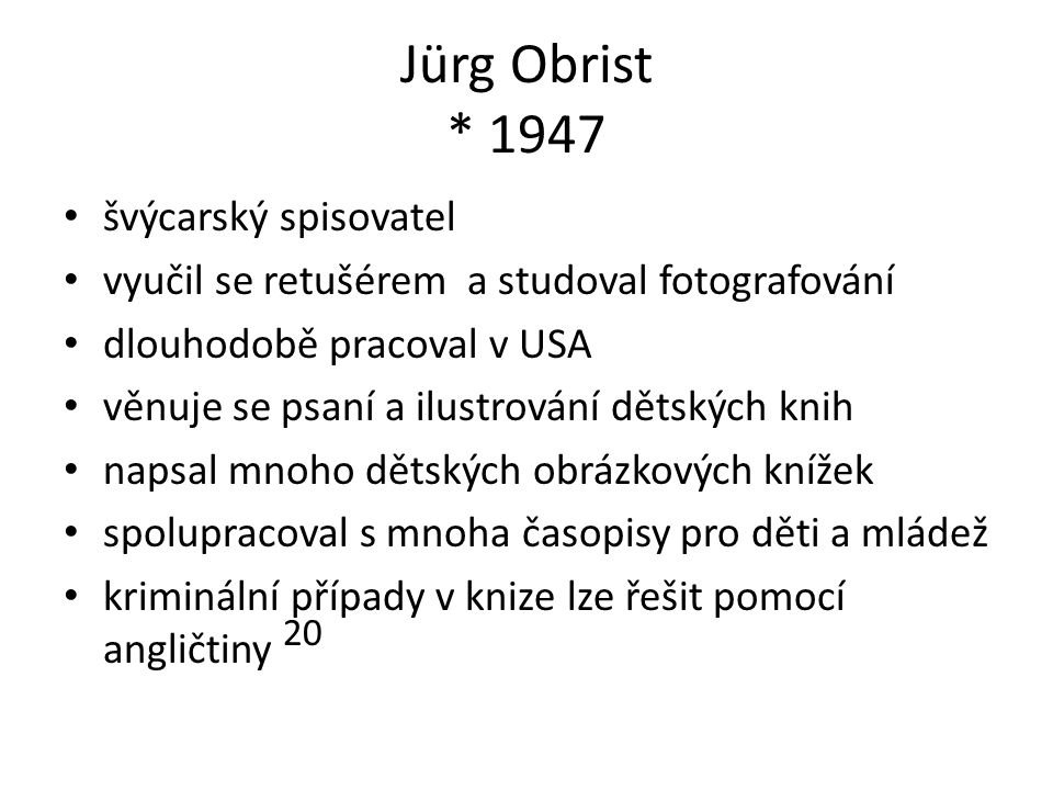 Jürg Obrist * 1947 švýcarský spisovatel