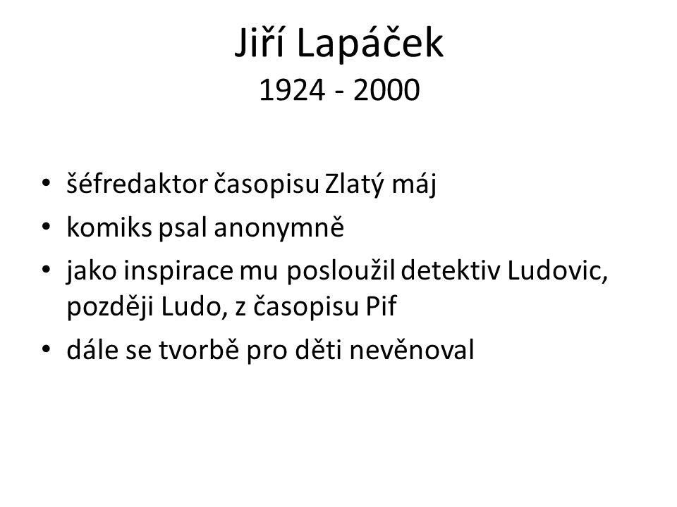 Jiří Lapáček 1924 - 2000 šéfredaktor časopisu Zlatý máj